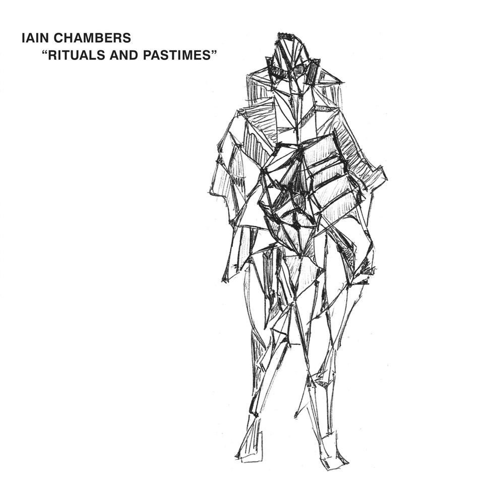 Iain Chambers - Rituals And Pastimes