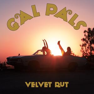 Gal Pals - Velvet Rut LP