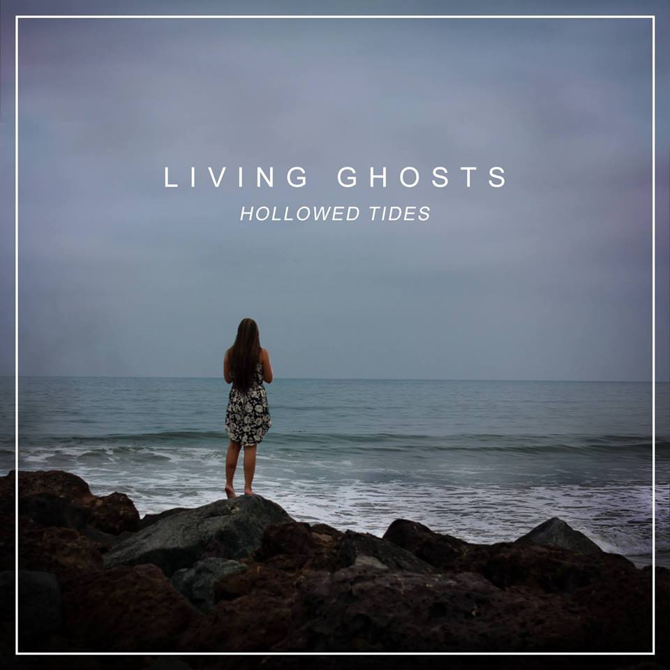 Living Ghosts - Hollowed Tides