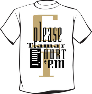 Gunning For Tamar - Please Tamar Don't Hurt Them - MC Hammer Inspired -T-Shirt