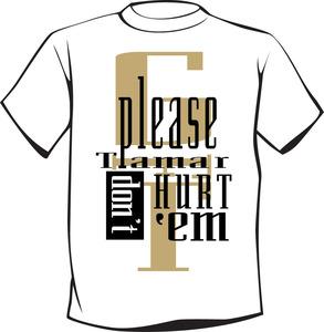 Gunning For Tamar - Please Tamar Don't Hurt Them - MC Hammer Inspired -T-Shirt