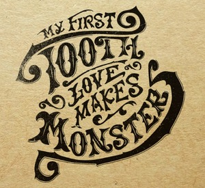 My First Tooth - Love Makes Monsters CD