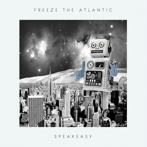 Freeze The Atlantic - Speakeasy CD
