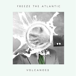 Freeze The Atlantic - Volcano CD Single
