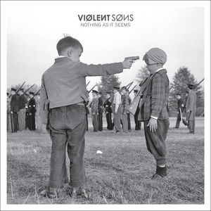 Violent Sons 'Nothing As It Seems'