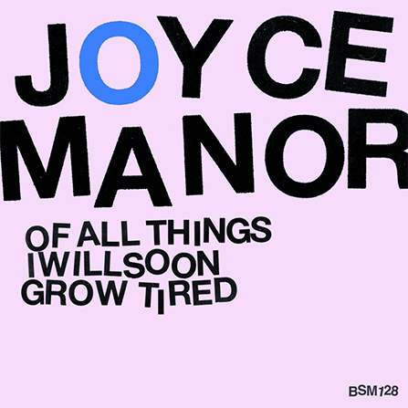 Joyce Manor - Of All The Things I Will Soon Grow Tired