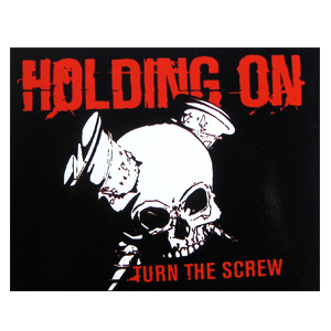 Holding On 'Turn The Screw' Sticker