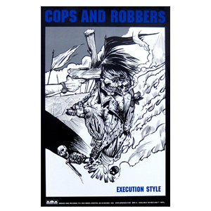 Cops & Robbers 'Execution Style' Poster