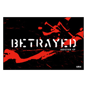 Betrayed 'Addiction' Poster