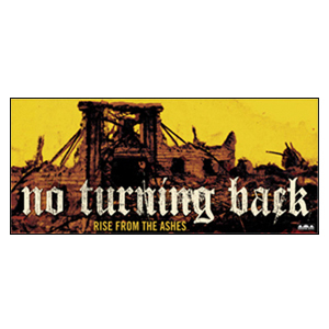 No Turning Back 'Rise From The Ashes' Poster