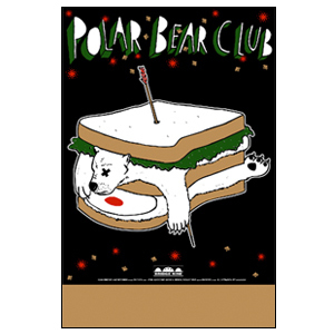 Polar Bear Club 'Polar Bear Club Sandwich' Poster