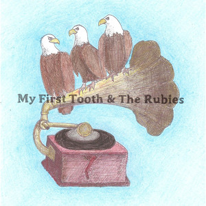 My First Tooth - My First Tooth and the Rubies CD