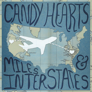 Candy Hearts 'Miles & Interstates'