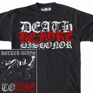 Death Before Dishonor 'Better Ways To Die' T-Shirt