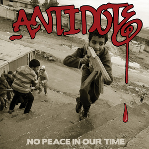 Antidote 'No Peace In Our Time'