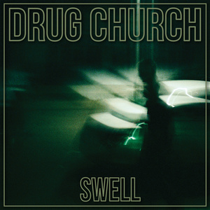 Drug Church - Swell 12