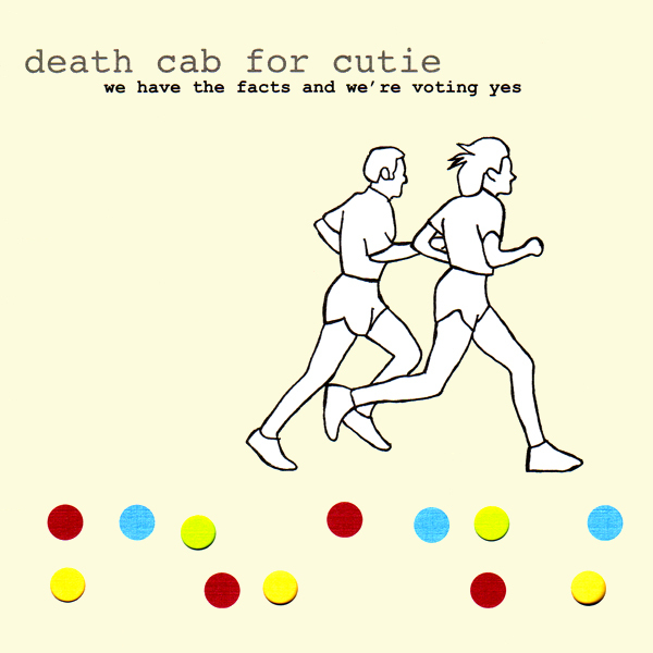 Death Cab For Cutie - We Have The Facts and We're Voting Yes LP