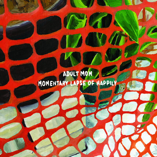 Adult Mom - Momentary Lapse Of Happily LP/CD