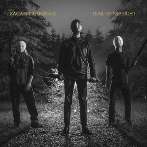 YEAR OF NO LIGHT/BAGARRE GÉNÉRALE