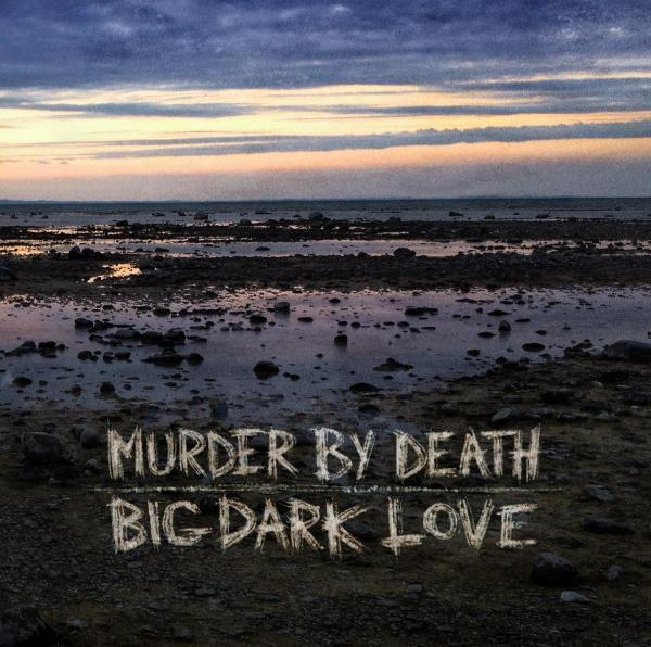 Murder By Death - Big Dark Love LP