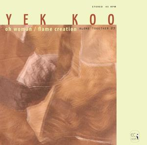 yek koo - Alone Together #3 – Oh Woman / Flame Creation
