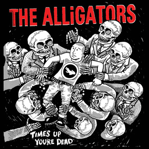 The Alligators 'Time's Up, You're Dead'