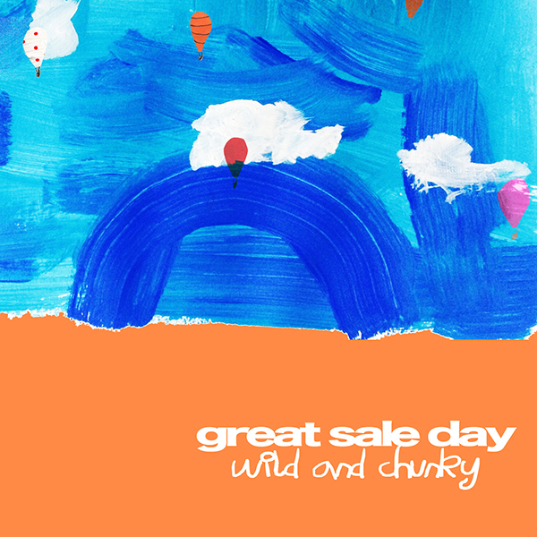 Great Sale Day - Wild and Chunky LP