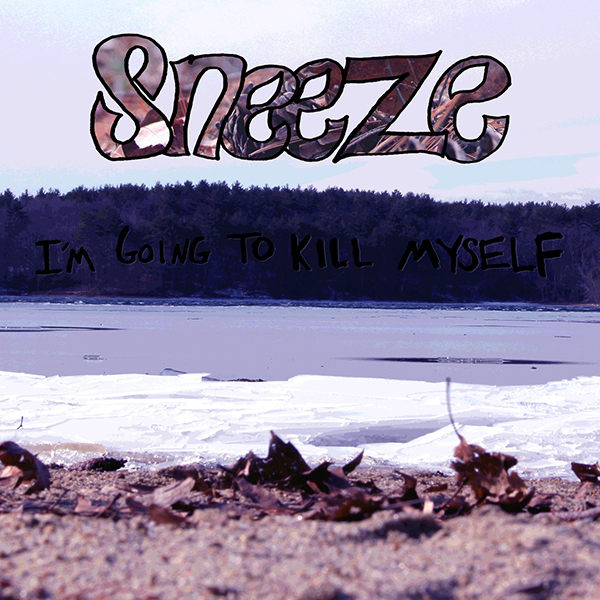Sneeze - I'm Going To Kill Myself LP