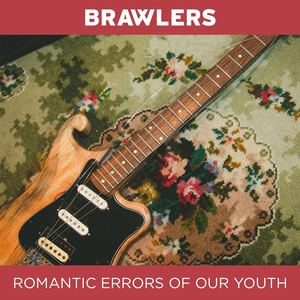 Brawlers - Romantic Errors Of Our Youth CD