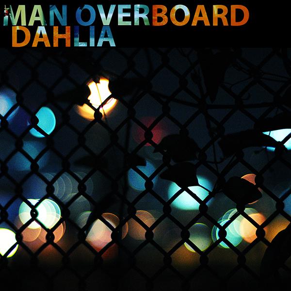 Man Overboard - Dahlia