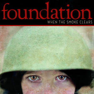 Foundation 'When The Smoke Clears'