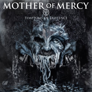 Mother of Mercy 'IV: Symptoms Of Existence'