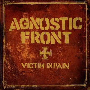 Agnostic Front 'Victim in Pain'