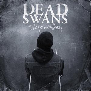 Dead Swans 'Sleepwalkers'