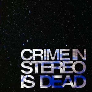 Crime In Stereo 'Is Dead'