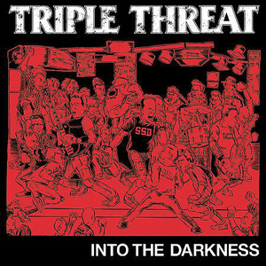 Triple Threat 'Into The Darkness'