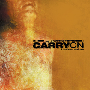 Carry On'A Life Less Plagued'