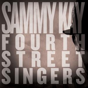Sammy Kay - Fourth Street Singers