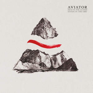 Aviator - Head in the Clouds Hands in the Dirt