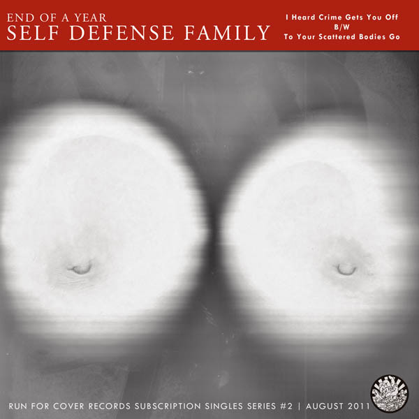 Self Defense Family - I Heard Crime Gets You Off b/w To Your Scattered Bodies Go