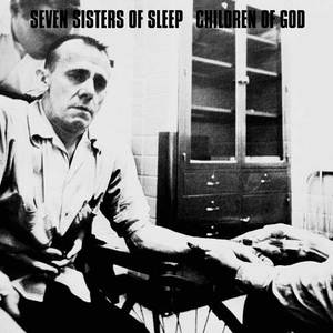 Seven Sisters of Sleep / Children of God 'Split'