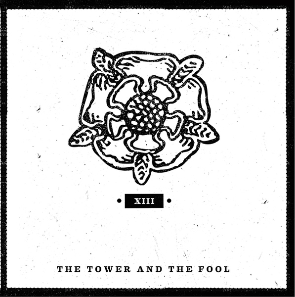 The Tower & The Fool - XIII