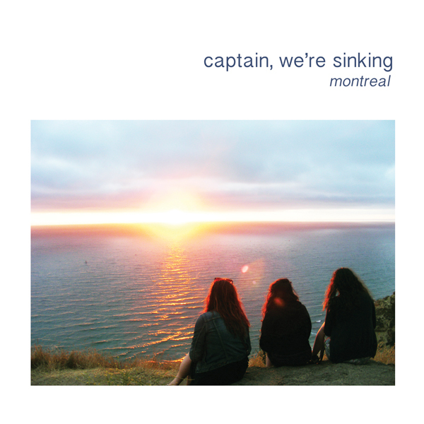 Captain, We're Sinking - Montreal