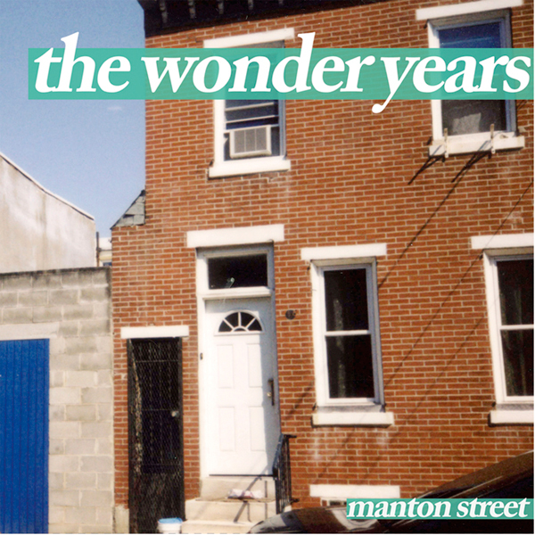 The Wonder Years - Manton Street