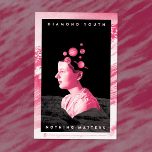 Diamond Youth - Nothing Matters Poster
