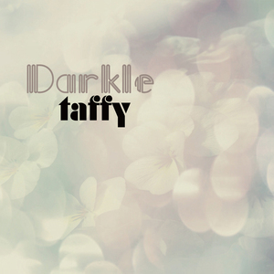 Taffy - Darkle EP