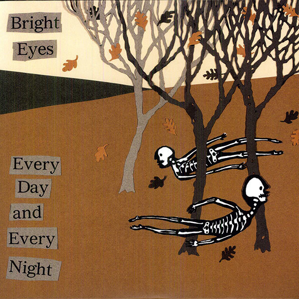 Bright Eyes - Every Day and Every Night 12