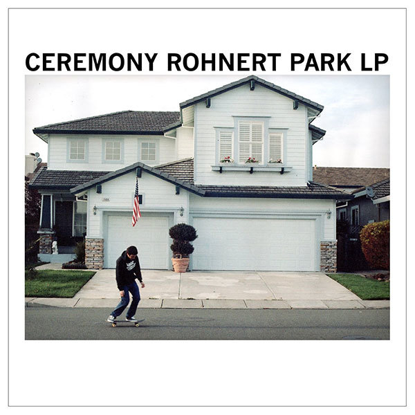 Ceremony - Rohnert Park LP