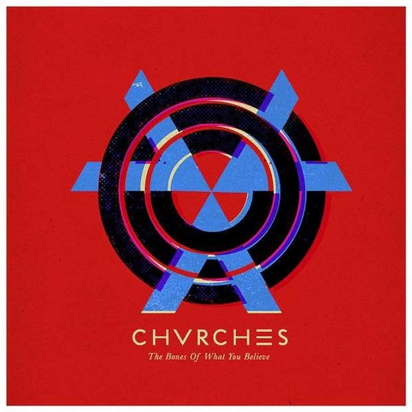 Chvrches - The Bones of What You Believe LP
