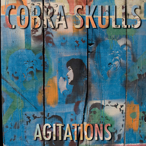 Cobra Skulls - Agitations LP